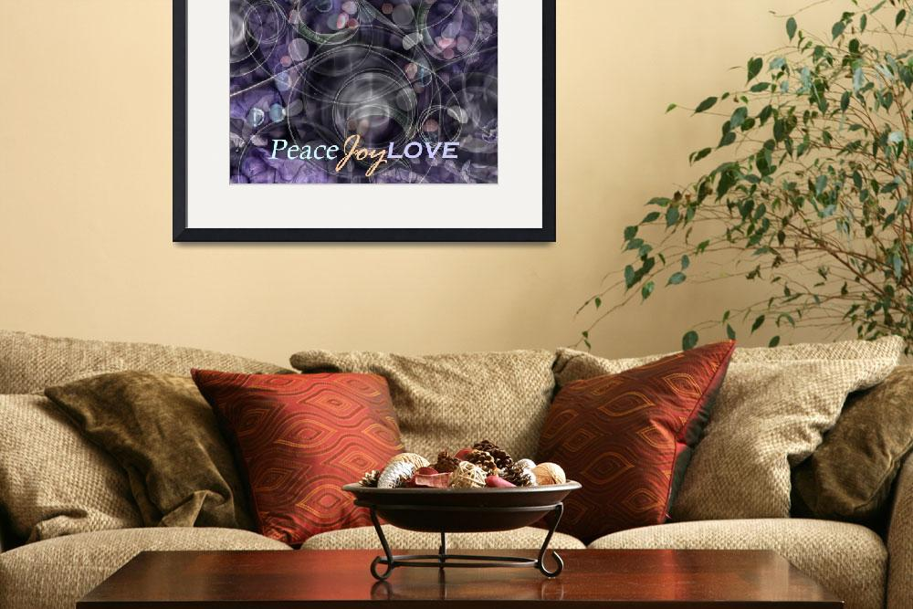 """""""Peace Joy Love&quot  (2012) by marygow"""