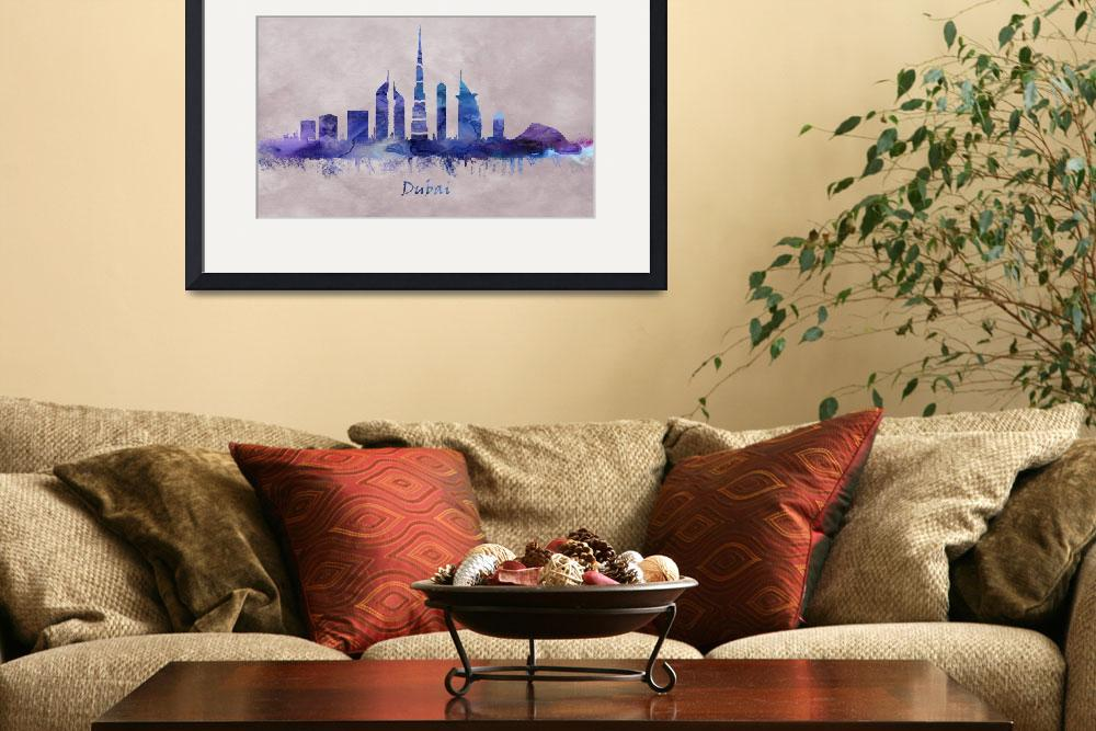"""""""Dubai City in the United Arab Emirates, Skyline&quot  by Towseef"""