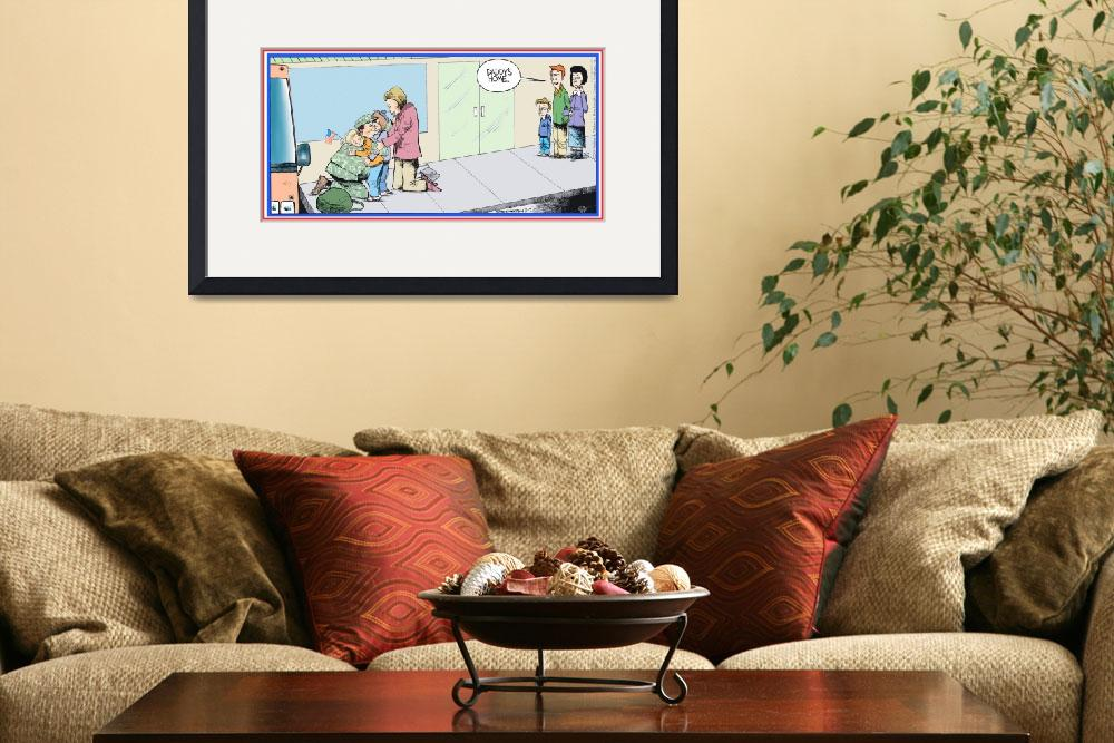 """""""Daddys Home Military Veteran Homecoming&quot  by RubinoFineArt"""