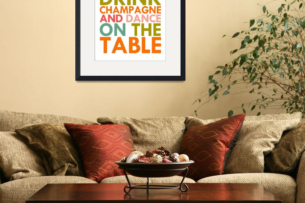 """""""Time To Drink Champagne and Dance On The Table&quot  (2013) by Safran"""