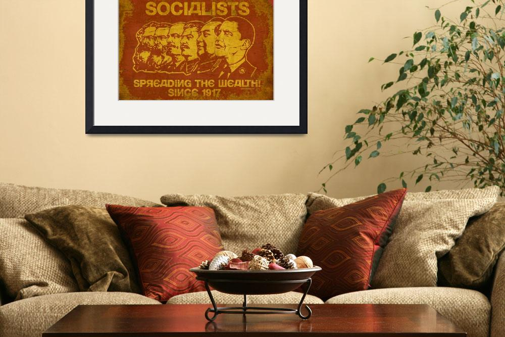 """""""Socialists: Spreading The Wealth Since 1917""""  (2008) by libertymaniacs"""