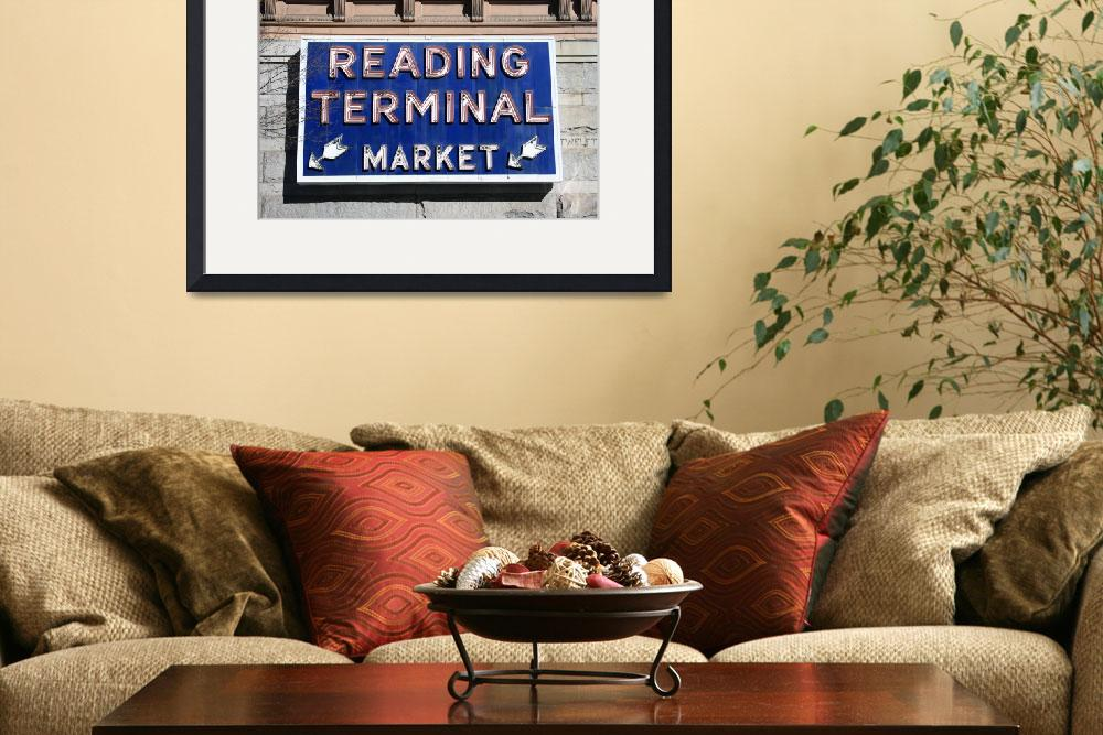"""Reading Terminal Market Sign&quot  (2011) by christiancarollo"