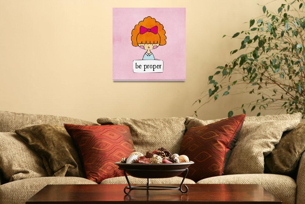 """""""Be Proper by Linda Tieu&quot  (2011) by LindaTieu"""