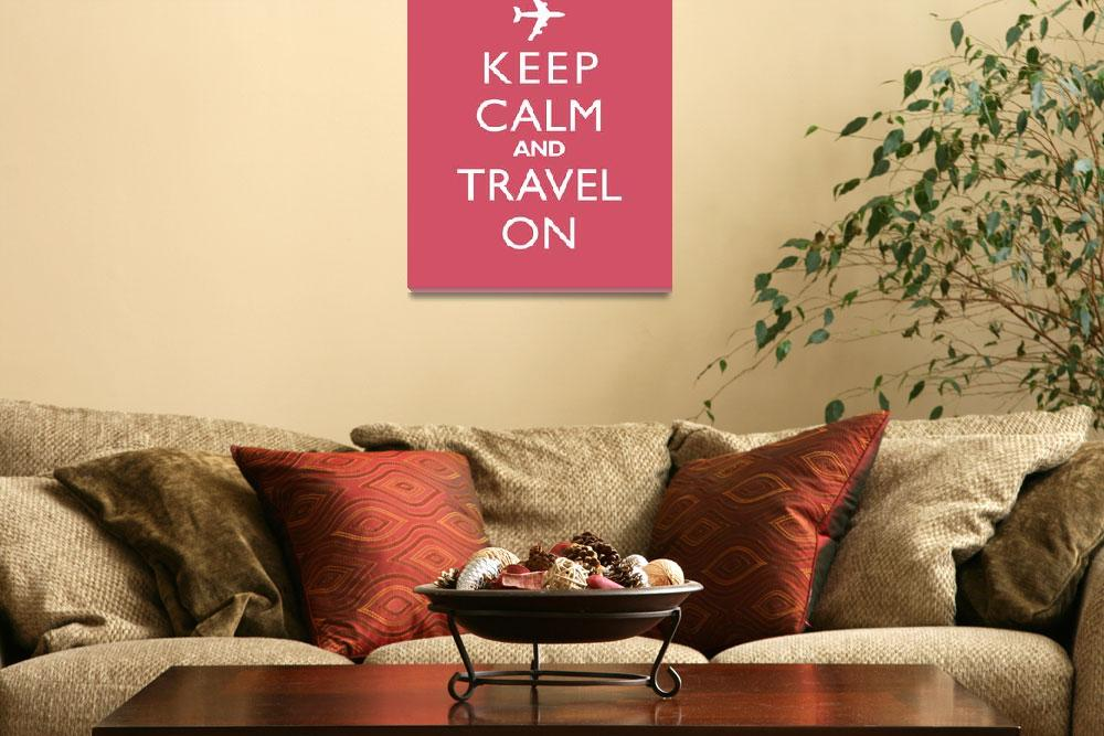 """Keep Calm and Travel On Jet WATERMELON""  by cjprints"